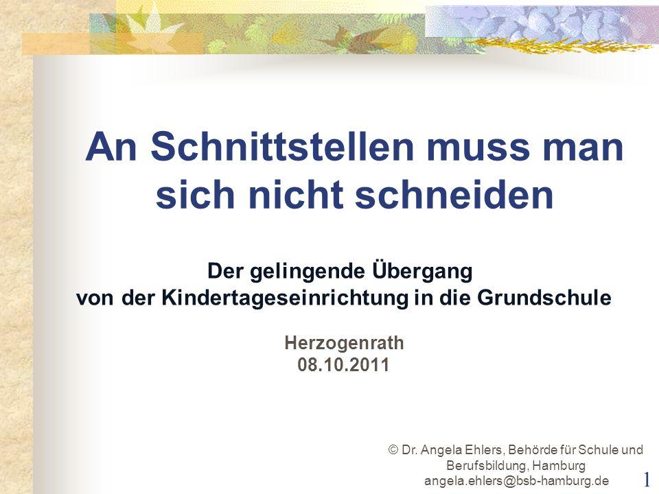 An Schnittstellen muss man sich nicht schneiden © Dr. Angela Ehlers, Behörde für Schule und Berufsbildung, Hamburg angela.ehlers@bsb-hamburg.de Der ge