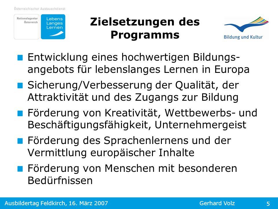 Ausbildertag Feldkirch, 16. März 2007Gerhard Volz 5 Entwicklung eines hochwertigen Bildungs- angebots für lebenslanges Lernen in Europa Sicherung/Verb