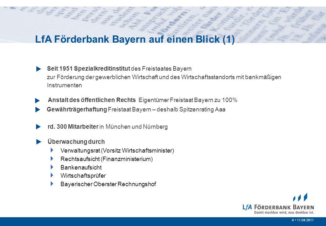 4 /20074 11.04.2011 Seit 1951 Spezialkreditinstitut des Freistaates Bayern zur Förderung der gewerblichen Wirtschaft und des Wirtschaftsstandorts mit