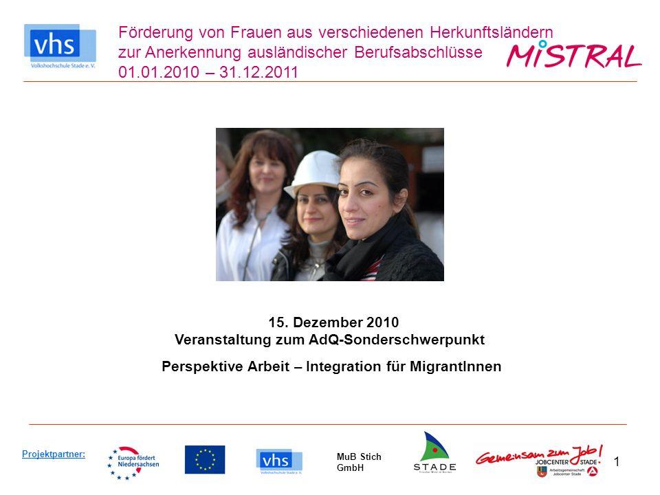 1 Förderung von Frauen aus verschiedenen Herkunftsländern zur Anerkennung ausländischer Berufsabschlüsse 01.01.2010 – 31.12.2011 15.