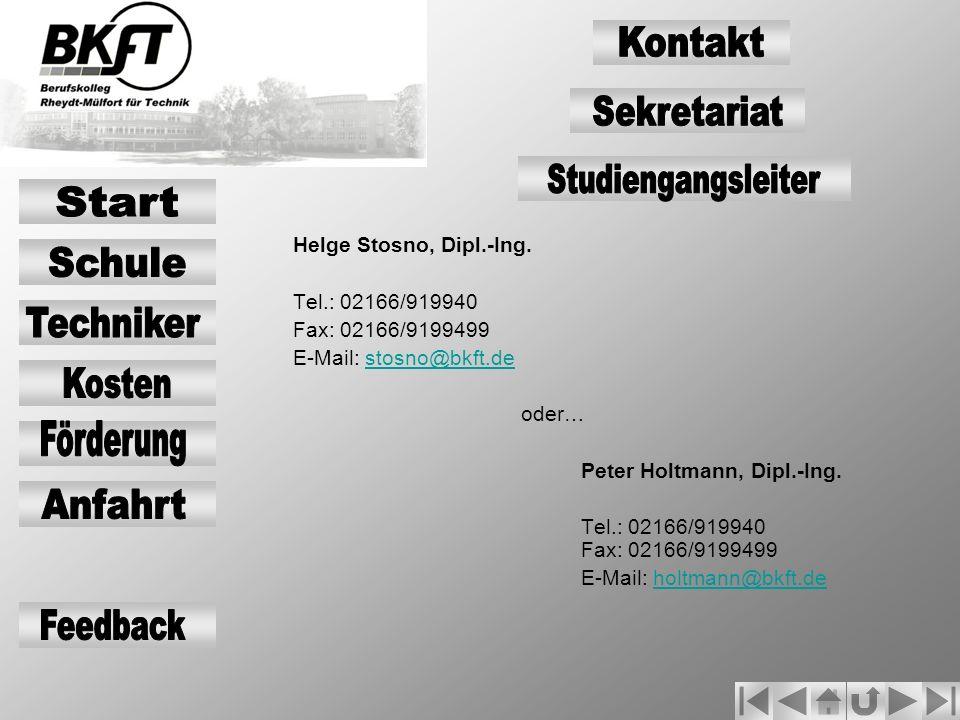 Helge Stosno, Dipl.-Ing. Tel.: 02166/919940 Fax: 02166/9199499 E-Mail: stosno@bkft.destosno@bkft.de oder… Peter Holtmann, Dipl.-Ing. Tel.: 02166/91994