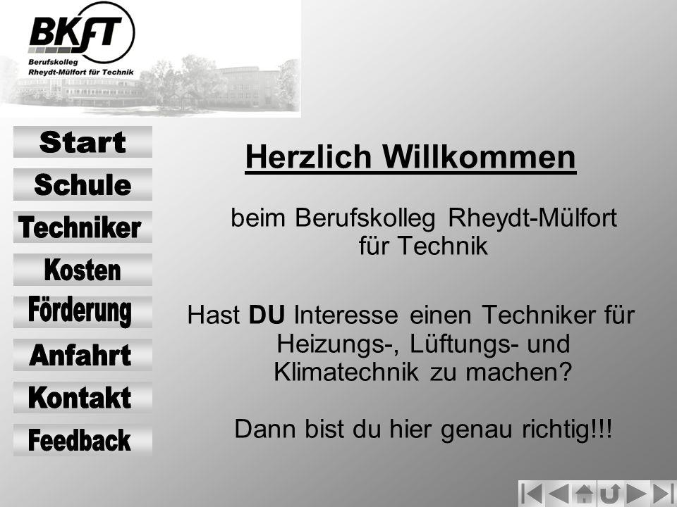 Herzlich Willkommen beim Berufskolleg Rheydt-Mülfort für Technik Hast DU Interesse einen Techniker für Heizungs-, Lüftungs- und Klimatechnik zu machen