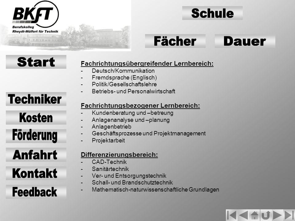 Fachrichtungsübergreifender Lernbereich: -Deutsch/Kommunikation -Fremdsprache (Englisch) -Politik/Gesellschaftslehre -Betriebs- und Personalwirtschaft