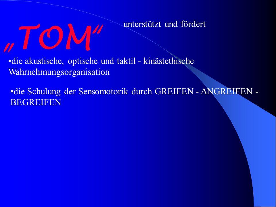 unterstützt und fördert die akustische, optische und taktil - kinästethische Wahrnehmungsorganisation die Schulung der Sensomotorik durch GREIFEN - AN