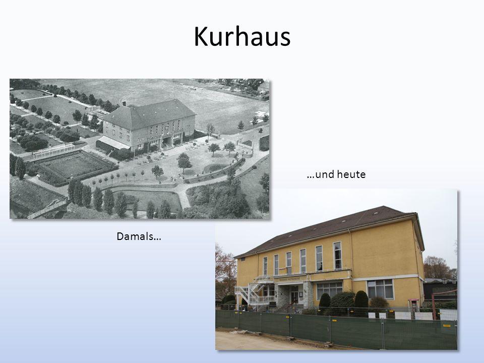 Kurhaus Damals… …und heute