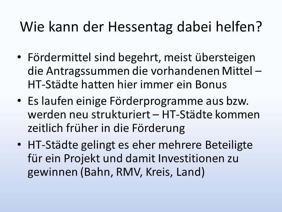 Wie kann der Hessentag dabei helfen? Fördermittel sind begehrt, meist übersteigen die Antragssummen die vorhandenen Mittel – HT-Städte hatten hier imm
