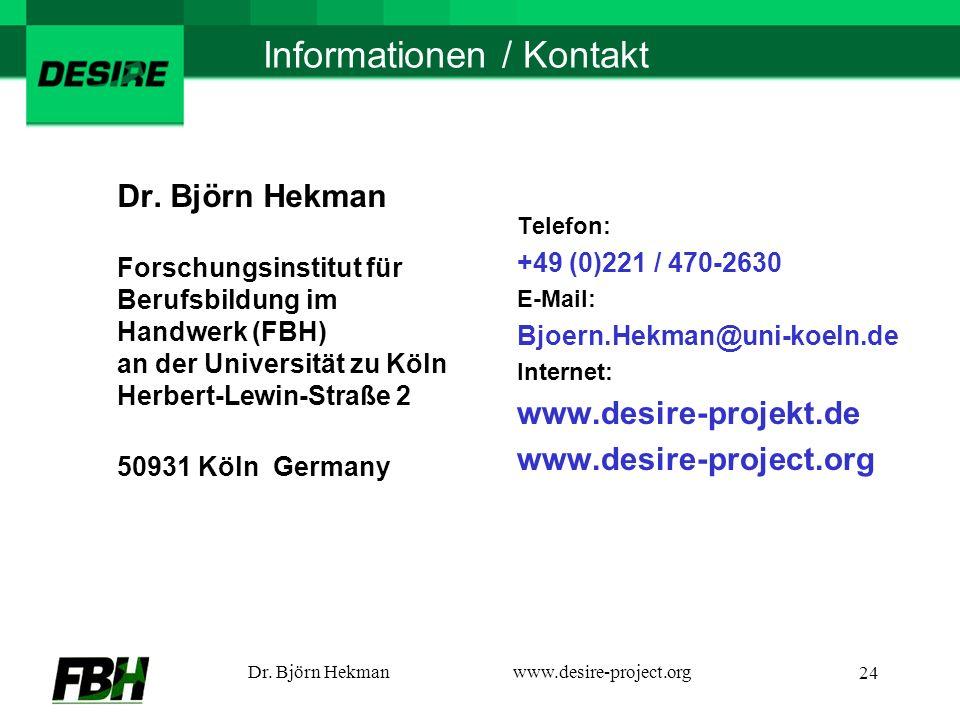 Dr. Björn Hekmanwww.desire-project.org 24 Informationen / Kontakt Dr.