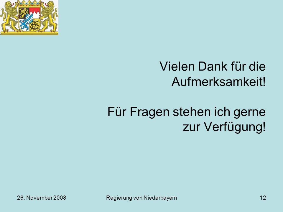 26.November 2008Regierung von Niederbayern12 Vielen Dank für die Aufmerksamkeit.