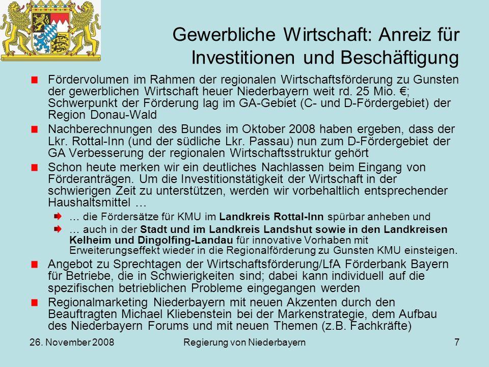 26. November 2008Regierung von Niederbayern7 Gewerbliche Wirtschaft: Anreiz für Investitionen und Beschäftigung Fördervolumen im Rahmen der regionalen
