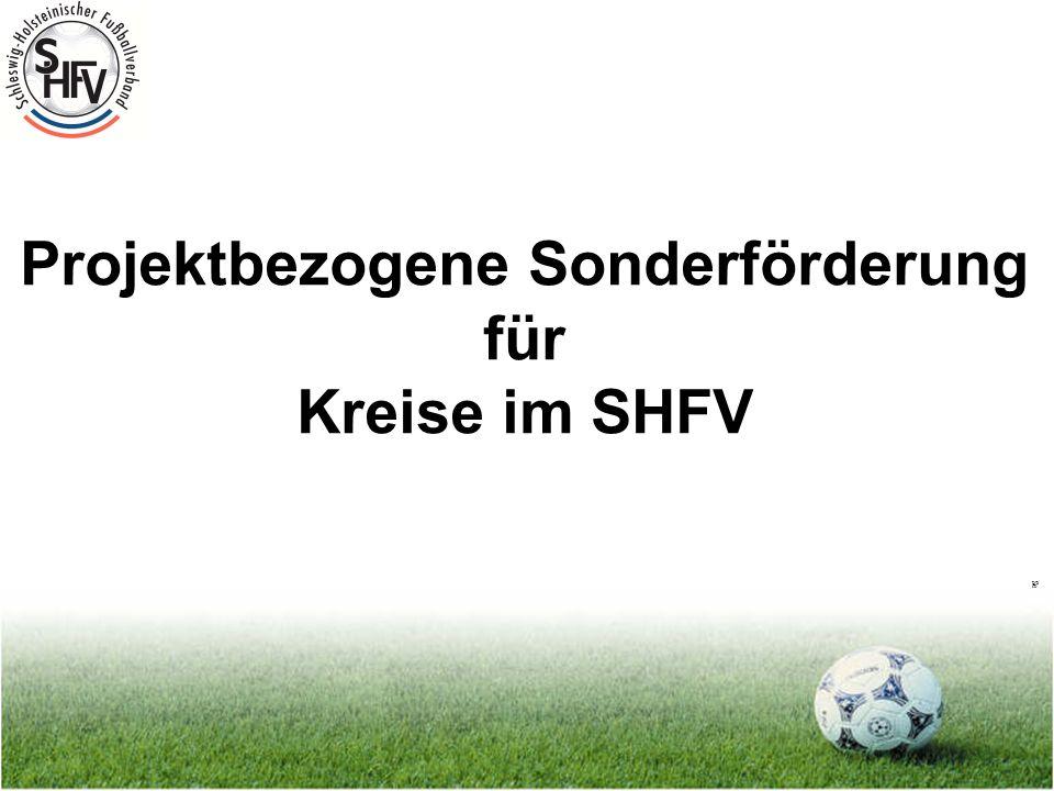 Seite 1 Projektbezogene Sonderförderung für Kreise im SHFV