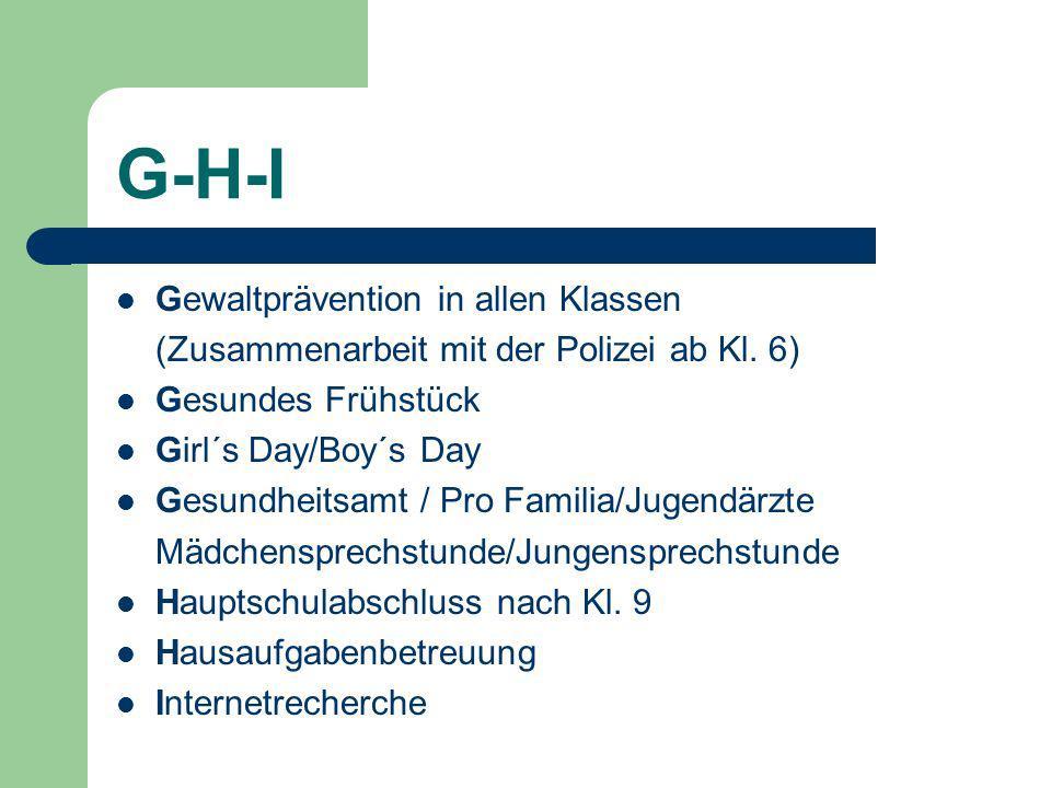 G-H-I Gewaltprävention in allen Klassen (Zusammenarbeit mit der Polizei ab Kl.