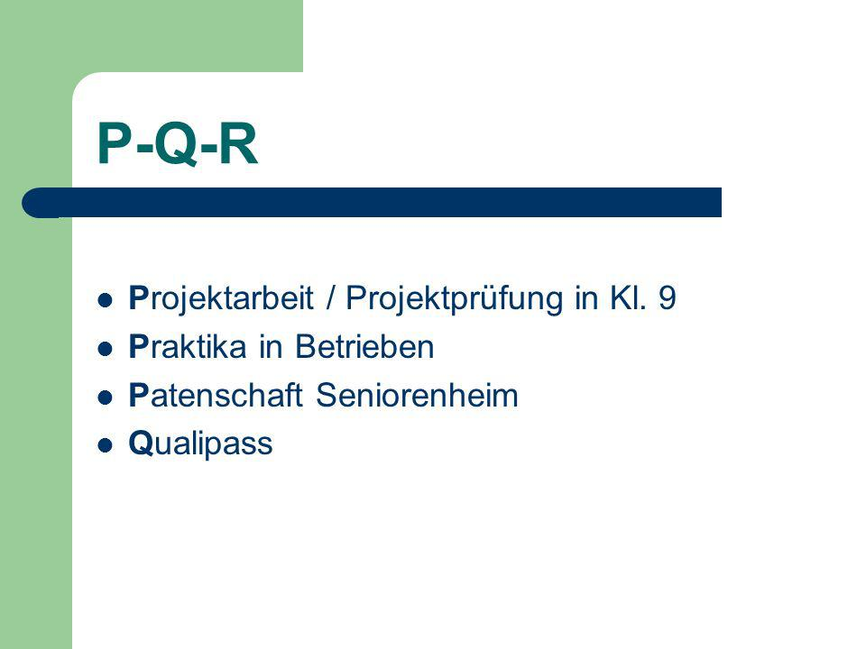 P-Q-R Projektarbeit / Projektprüfung in Kl.