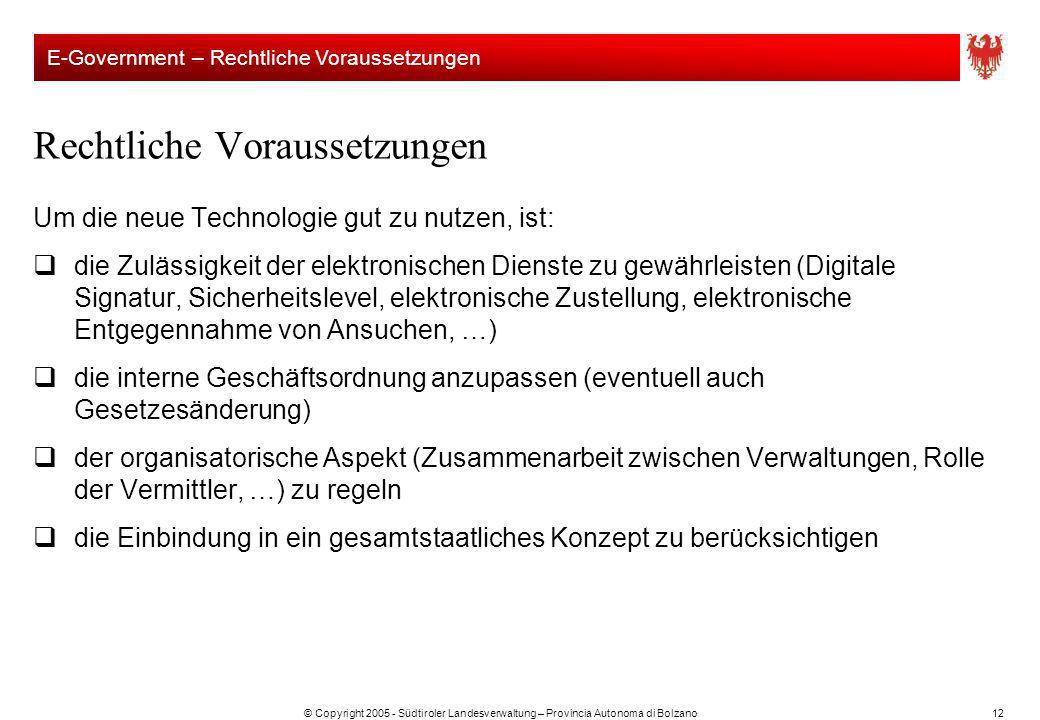 © Copyright 2005 - Südtiroler Landesverwaltung – Provincia Autonoma di Bolzano12 Um die neue Technologie gut zu nutzen, ist: die Zulässigkeit der elek