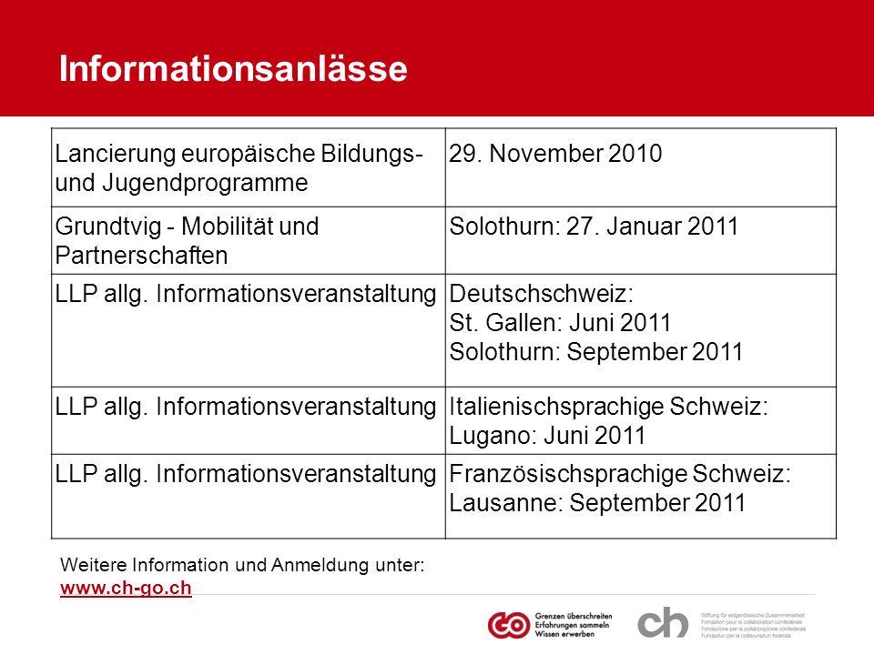 Informationsanlässe Lancierung europäische Bildungs- und Jugendprogramme 29. November 2010 Grundtvig - Mobilität und Partnerschaften Solothurn: 27. Ja