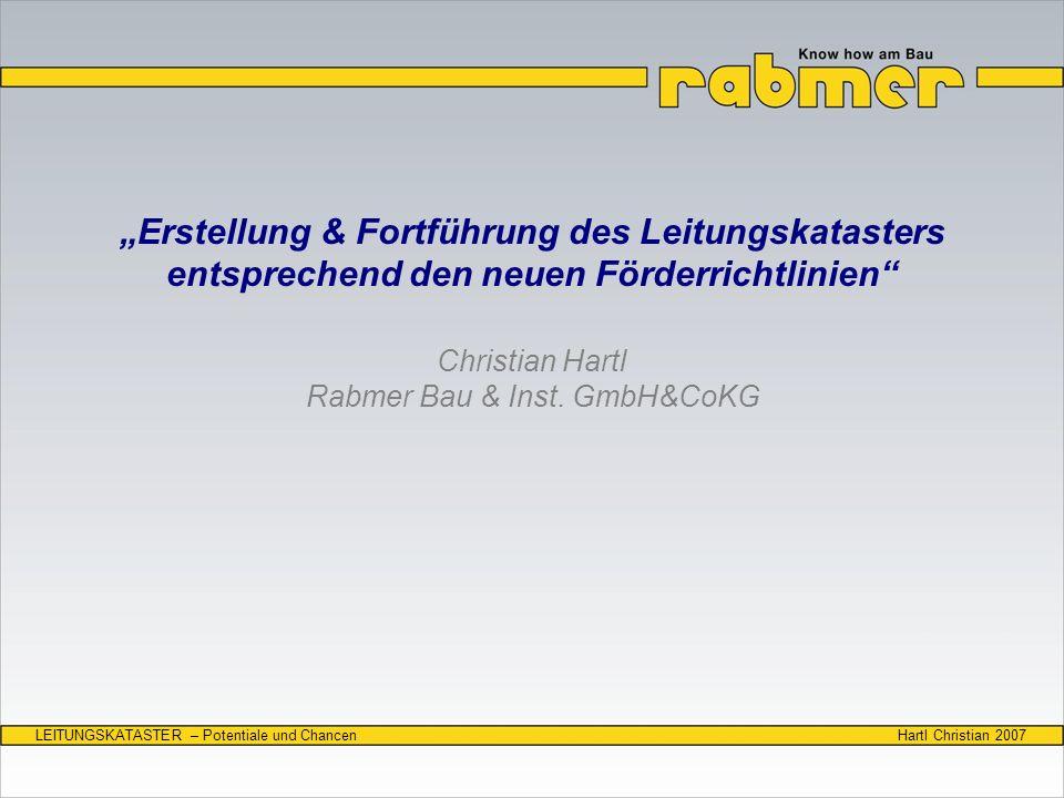 Hartl Christian 2007LEITUNGSKATASTER – Potentiale und Chancen 2.15.3) Förderungsausmaß/Abgrenzung der Förderungsfähigkeit Der Zukauf von Datensätzen oder erforderlichen Hintergrundlayern (z.B.