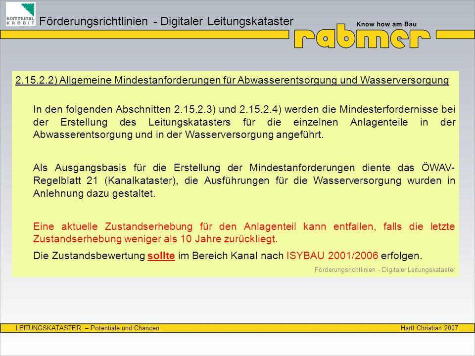 Hartl Christian 2007LEITUNGSKATASTER – Potentiale und Chancen 2.15.2.2) Allgemeine Mindestanforderungen für Abwasserentsorgung und Wasserversorgung In