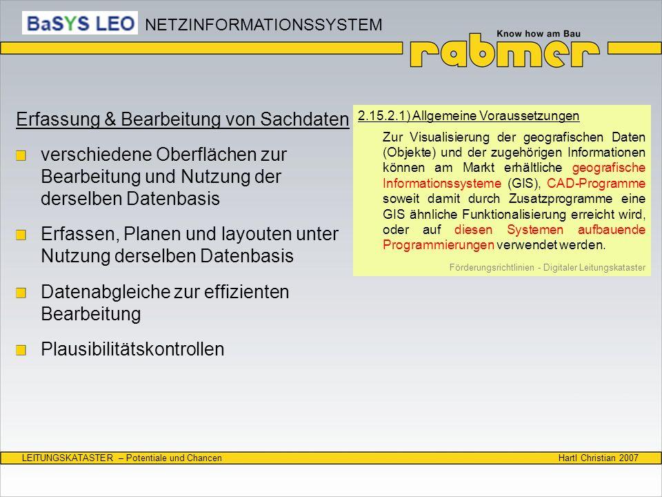 Hartl Christian 2007LEITUNGSKATASTER – Potentiale und Chancen Erfassung & Bearbeitung von Sachdaten verschiedene Oberflächen zur Bearbeitung und Nutzu