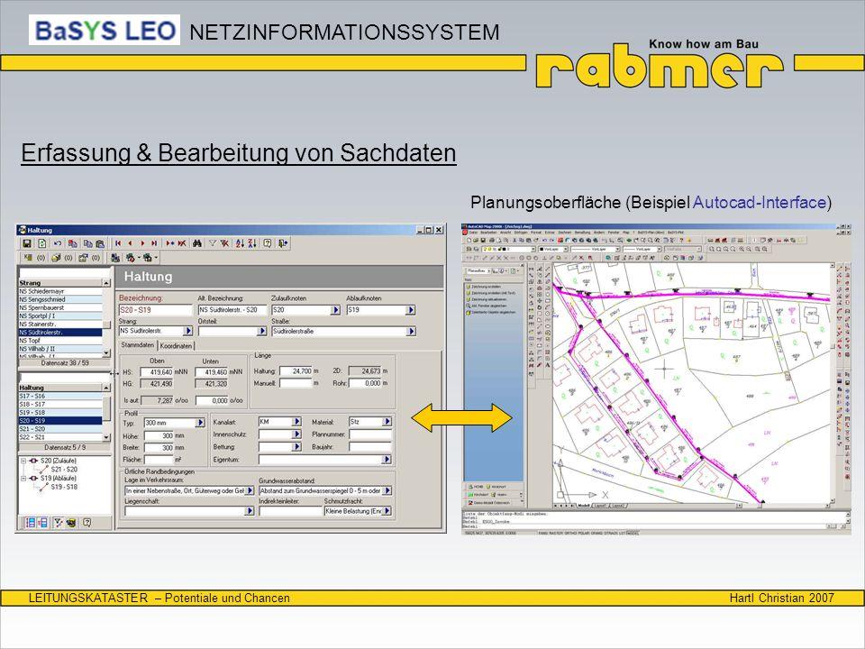 Hartl Christian 2007LEITUNGSKATASTER – Potentiale und Chancen Erfassung & Bearbeitung von Sachdaten Planungsoberfläche (Beispiel Autocad-Interface) NE