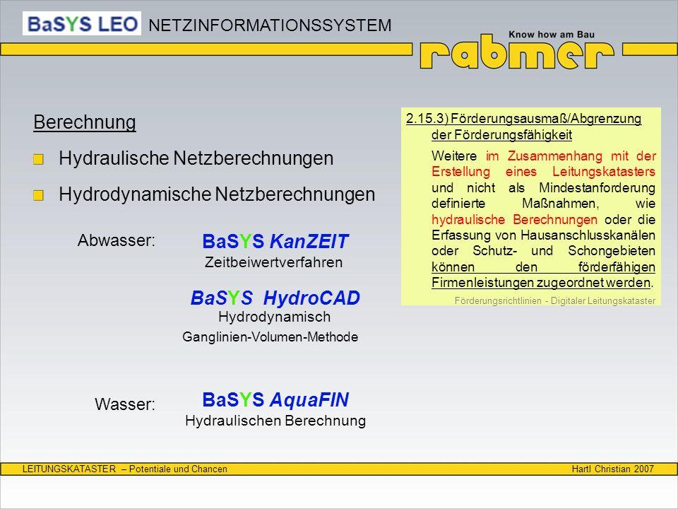 Hartl Christian 2007LEITUNGSKATASTER – Potentiale und Chancen Berechnung Hydraulische Netzberechnungen Hydrodynamische Netzberechnungen 2.15.3) Förder