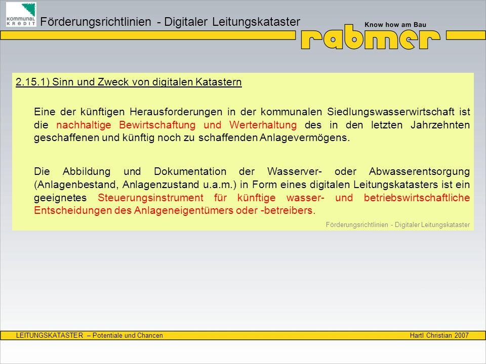 Hartl Christian 2007LEITUNGSKATASTER – Potentiale und Chancen BaSYS erfüllt die Anforderungen der Förderrichtlinie zu 100 % und bietet weitere Datenfelder für die Einarbeitung und Verwaltung von Sachdaten.