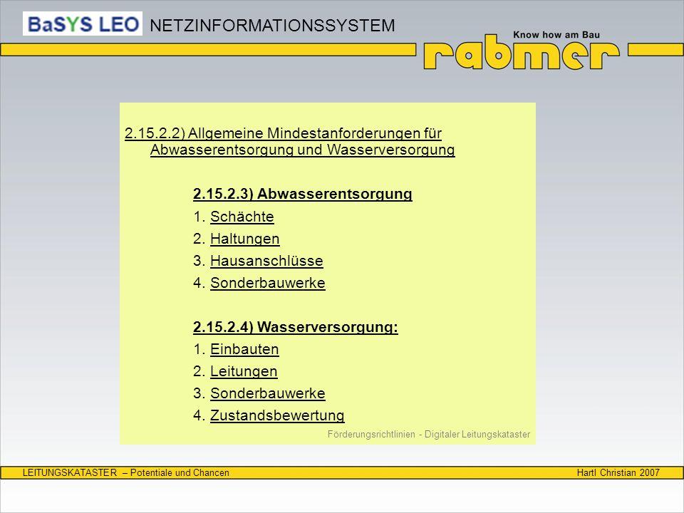 Hartl Christian 2007LEITUNGSKATASTER – Potentiale und Chancen 2.15.2.2) Allgemeine Mindestanforderungen für Abwasserentsorgung und Wasserversorgung 2.