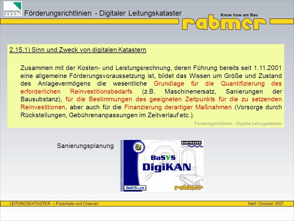 Hartl Christian 2007LEITUNGSKATASTER – Potentiale und Chancen 2.15.1) Sinn und Zweck von digitalen Katastern Zusammen mit der Kosten- und Leistungsrec