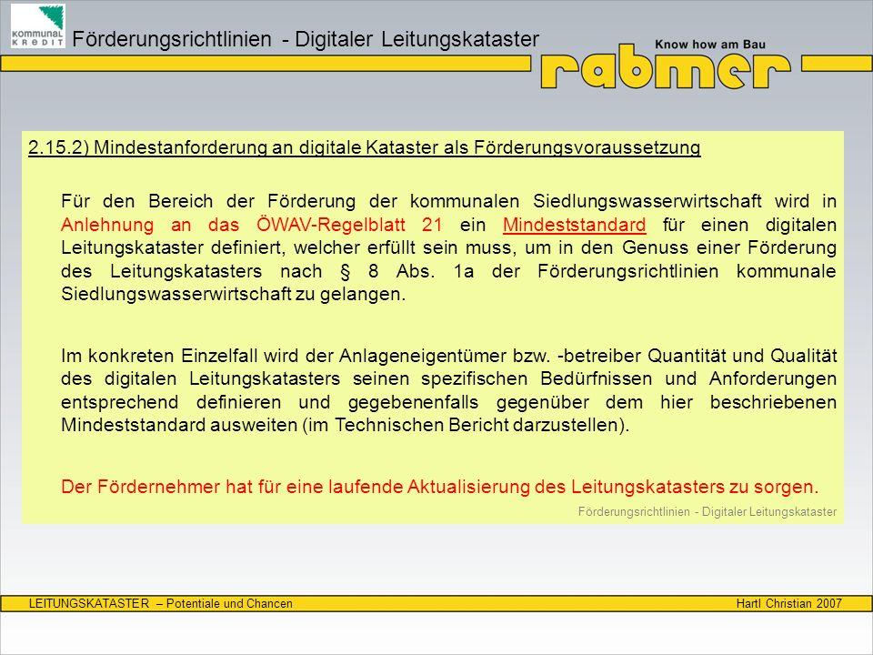 Hartl Christian 2007LEITUNGSKATASTER – Potentiale und Chancen 2.15.2) Mindestanforderung an digitale Kataster als Förderungsvoraussetzung Für den Bere