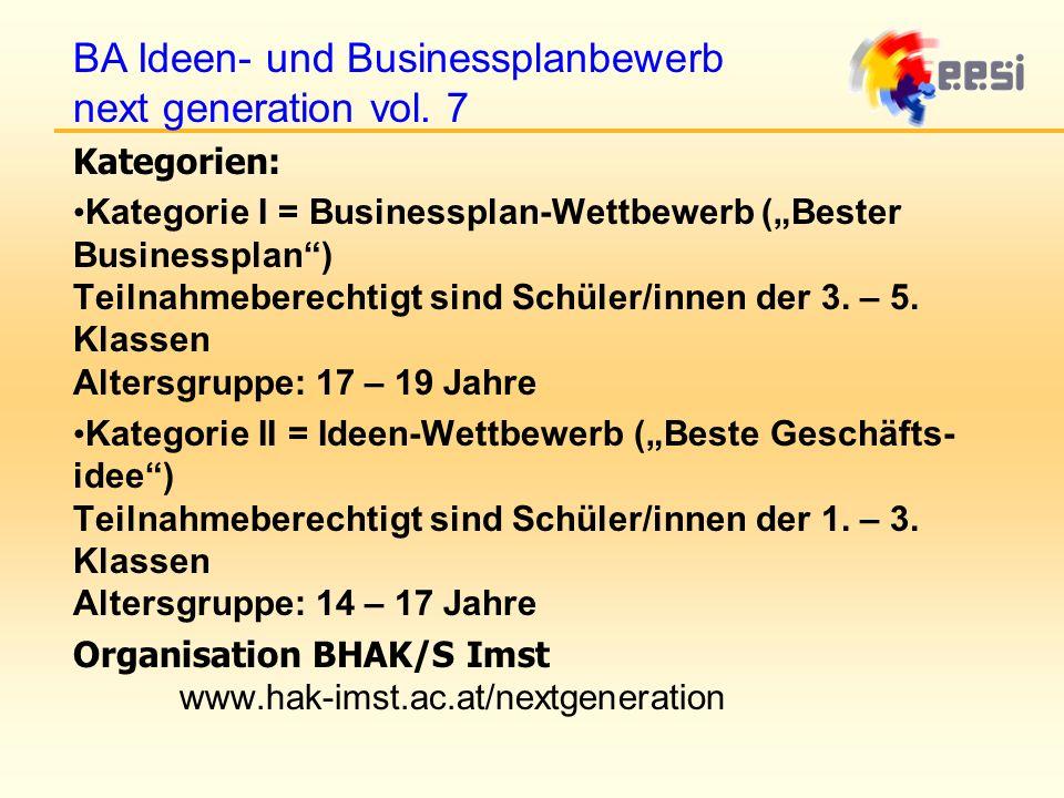 Kategorien: Kategorie I = Businessplan-Wettbewerb (Bester Businessplan) Teilnahmeberechtigt sind Schüler/innen der 3.