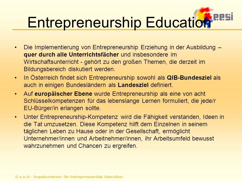 Entrepreneurship Education Die Implementierung von Entrepreneurship Erziehung in der Ausbildung – quer durch alle Unterrichtsfächer und insbesondere im Wirtschaftsunterricht - gehört zu den großen Themen, die derzeit im Bildungsbereich diskutiert werden.