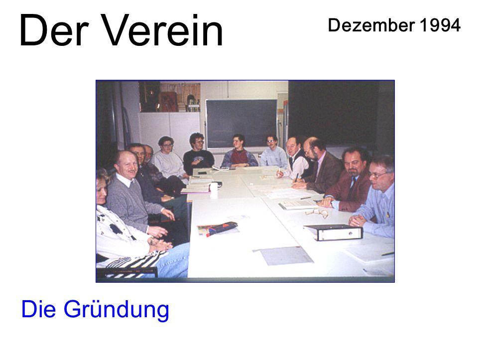 Die Gründung Dezember 1994 Der Verein