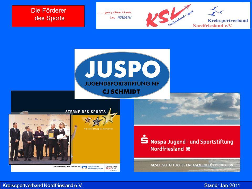 Kreissportverband Nordfriesland e.V.Stand: Jan.2011 Die Förderer des Sports