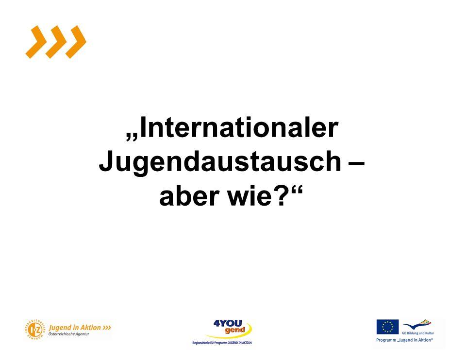 Internationaler Jugendaustausch – aber wie?