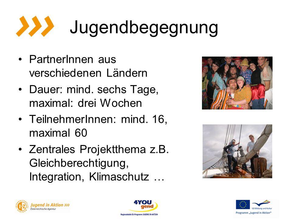 Jugendbegegnung PartnerInnen aus verschiedenen Ländern Dauer: mind.