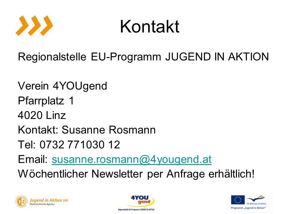 Kontakt Regionalstelle EU-Programm JUGEND IN AKTION Verein 4YOUgend Pfarrplatz 1 4020 Linz Kontakt: Susanne Rosmann Tel: 0732 771030 12 Email: susanne.rosmann@4yougend.atsusanne.rosmann@4yougend.at Wöchentlicher Newsletter per Anfrage erhältlich!