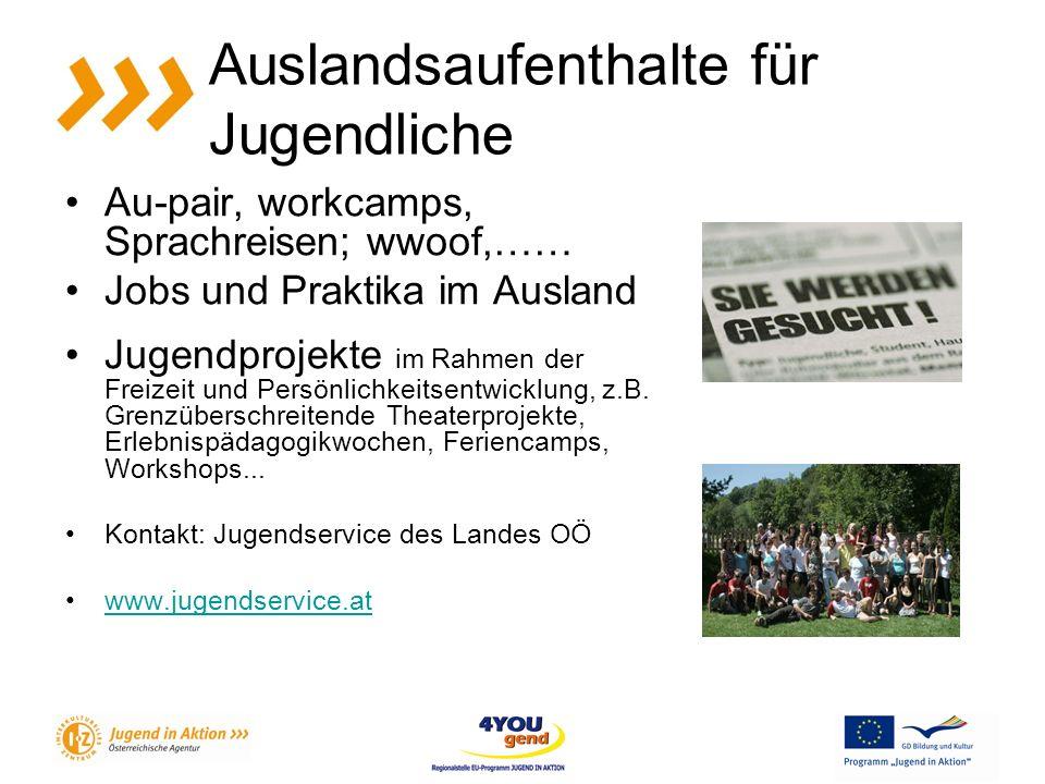 Au-pair, workcamps, Sprachreisen; wwoof,…… Jobs und Praktika im Ausland Jugendprojekte im Rahmen der Freizeit und Persönlichkeitsentwicklung, z.B.