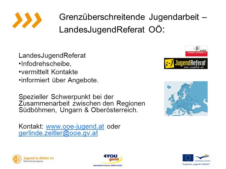 Grenzüberschreitende Jugendarbeit – LandesJugendReferat OÖ : LandesJugendReferat Infodrehscheibe, vermittelt Kontakte informiert über Angebote.