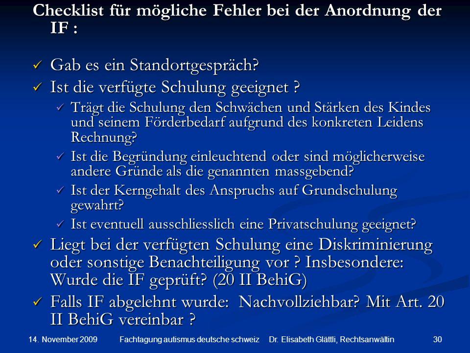 14. November 2009 30Fachtagung autismus deutsche schweiz Dr. Elisabeth Glättli, Rechtsanwältin Checklist für mögliche Fehler bei der Anordnung der IF
