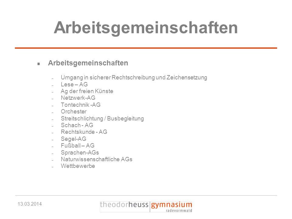 13.03.2014 Arbeitsgemeinschaften – Umgang in sicherer Rechtschreibung und Zeichensetzung – Lese – AG – Ag der freien Künste – Netzwerk-AG – Tontechnik