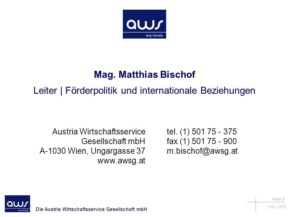 Die Austria Wirtschaftsservice Gesellschaft mbH März 2005 Seite 2 Mag.