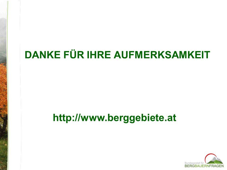 DANKE FÜR IHRE AUFMERKSAMKEIT http://www.berggebiete.at