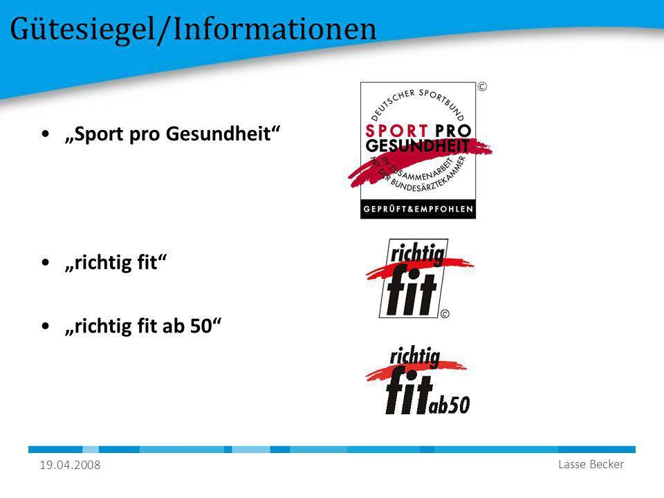 19.04.2008 Lasse Becker Gütesiegel/Informationen Sport pro Gesundheit richtig fit richtig fit ab 50