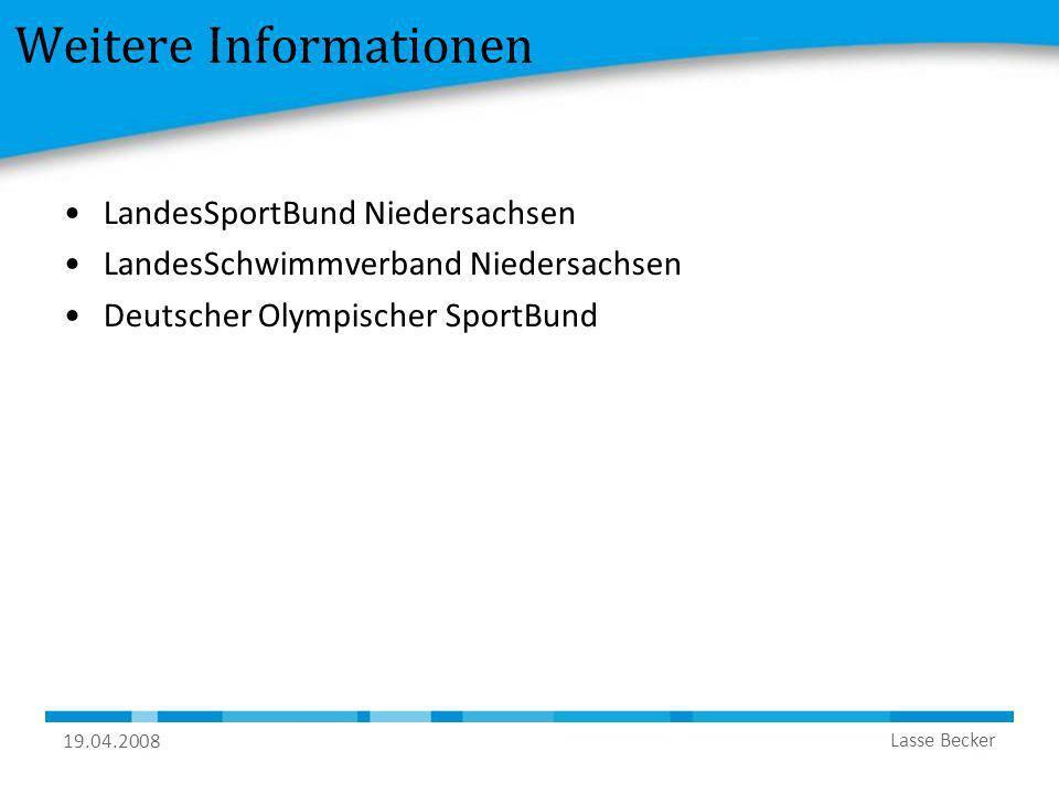 19.04.2008 Lasse Becker Weitere Informationen LandesSportBund Niedersachsen LandesSchwimmverband Niedersachsen Deutscher Olympischer SportBund