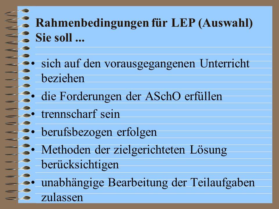 Rahmenbedingungen für LEP (Auswahl) Sie soll...