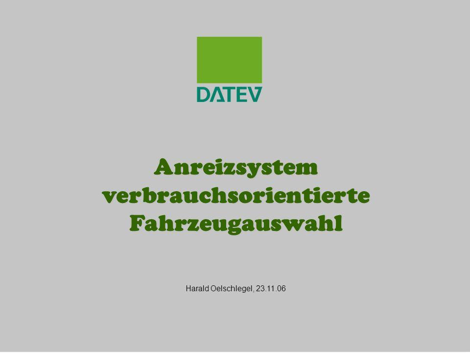 Anreizsystem verbrauchsorientierte Fahrzeugauswahl Harald Oelschlegel, 23.11.06