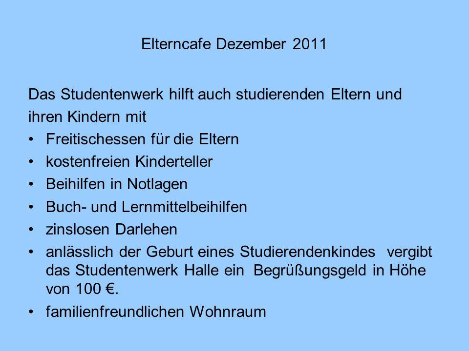 Elterncafe Dezember 2011 1.BAföG-Regelungen 2. Ansprüche vor der Geburt 3.