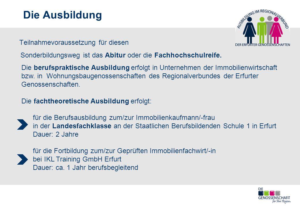 Die Ausbildung Teilnahmevoraussetzung für diesen Sonderbildungsweg ist das Abitur oder die Fachhochschulreife.