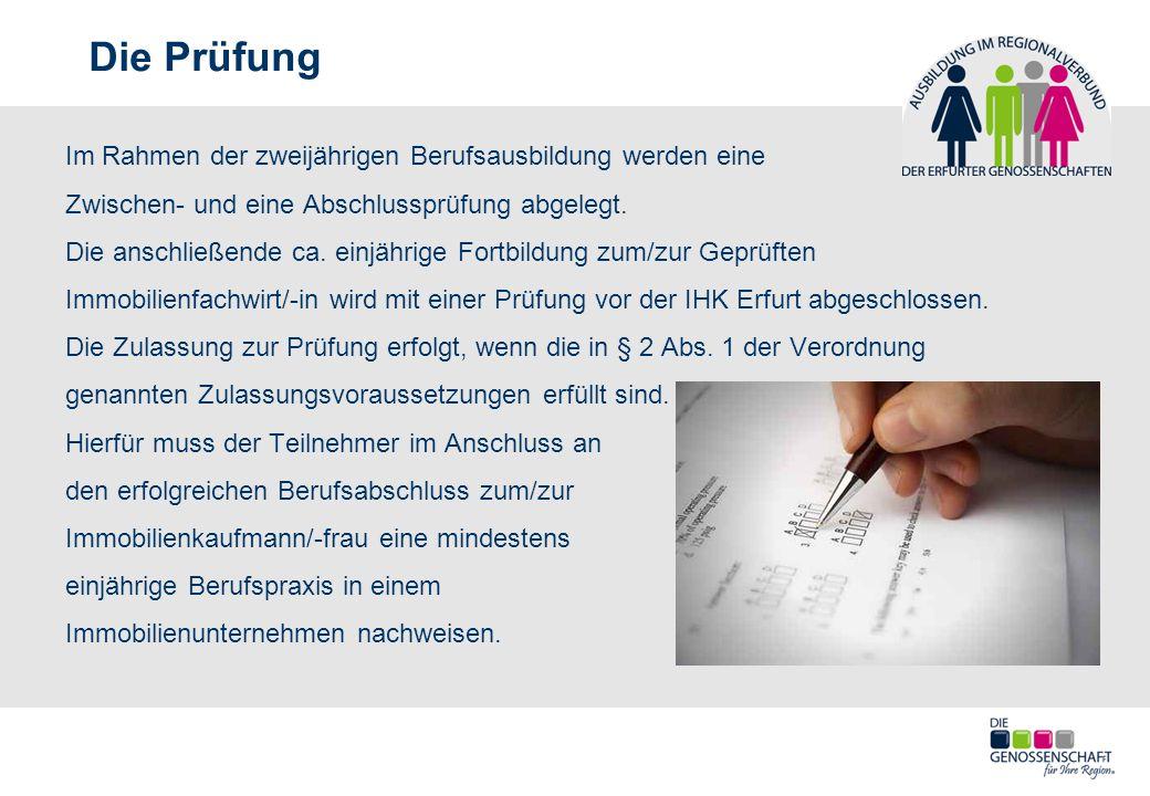 Die Prüfung Im Rahmen der zweijährigen Berufsausbildung werden eine Zwischen- und eine Abschlussprüfung abgelegt.