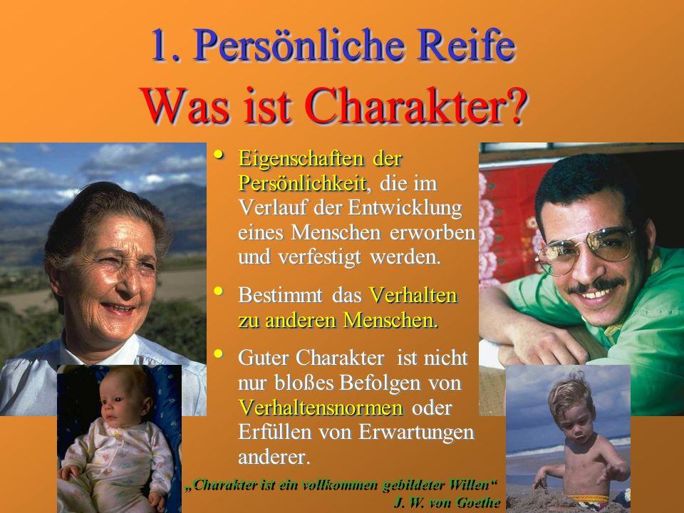 Was ist Charakter? Eigenschaften der Persönlichkeit Eigenschaften der Persönlichkeit, die im Verlauf der Entwicklung eines Menschen erworben und verfe