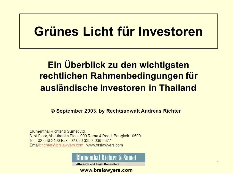 1 © September 2003, by Rechtsanwalt Andreas Richter Ein Überblick zu den wichtigsten rechtlichen Rahmenbedingungen für ausländische Investoren in Thai
