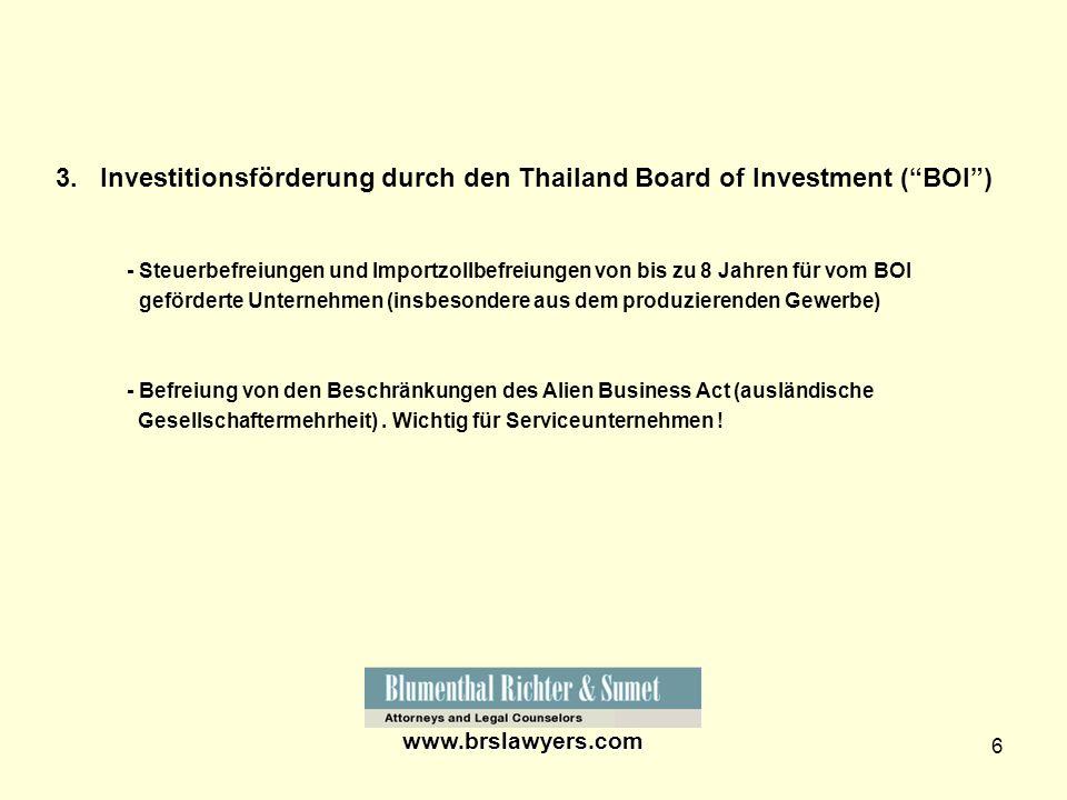 6 3. Investitionsförderung durch den Thailand Board of Investment (BOI) - Steuerbefreiungen und Importzollbefreiungen von bis zu 8 Jahren für vom BOI